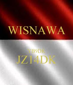Poster: WISNAWA  YB9DK JZ14DK