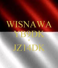 Poster: WISNAWA YB9DK * JZ14DK