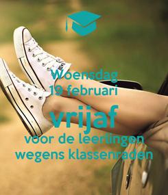Poster: Woensdag 19 februari vrijaf voor de leerlingen wegens klassenraden