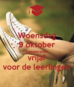 Poster: Woensdag 9 oktober klassenraden vrijaf voor de leerlingen