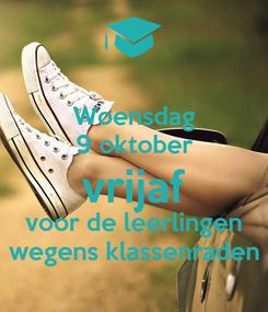 Poster: Woensdag 9 oktober vrijaf voor de leerlingen wegens klassenraden