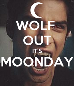 Poster: WOLF  OUT IT'S MOONDAY