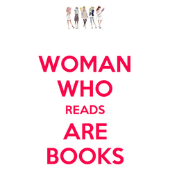 Poster: WOMAN WHO READS ARE BOOKS