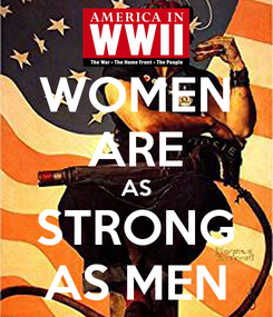 Poster: WOMEN ARE AS STRONG AS MEN