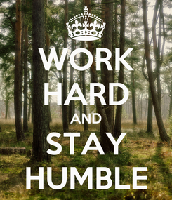 Poster: WORK HARD AND STAY HUMBLE