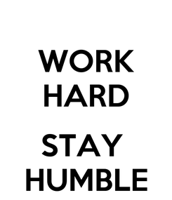Poster: WORK HARD  STAY  HUMBLE