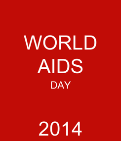 Poster: WORLD AIDS DAY  2014