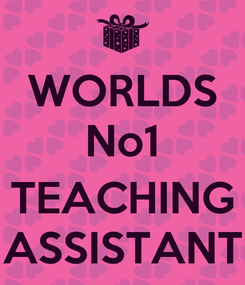 Poster: WORLDS No1  TEACHING ASSISTANT