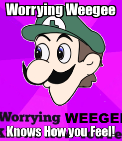 Poster: Worrying Weegee Knows How you Feel!
