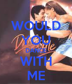Poster: WOULD YOU DANCE WITH ME