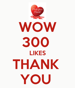 Poster: WOW 300  LIKES THANK  YOU