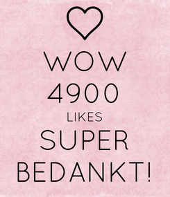 Poster: WOW 4900 LIKES SUPER BEDANKT!