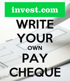 Poster: WRITE YOUR OWN  PAY  CHEQUE