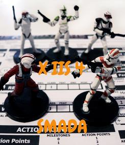 Poster:  X IIS 4   SMADA