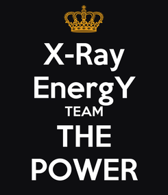 Poster: X-Ray EnergY TEAM THE POWER