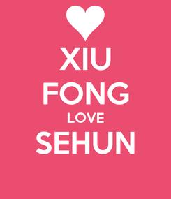 Poster: XIU FONG LOVE SEHUN