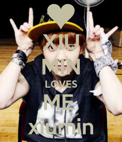 Poster: XIU MIN LOVES ME  xiumin