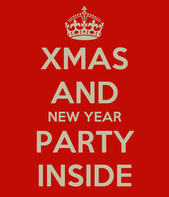 Poster: XMAS AND NEW YEAR PARTY INSIDE