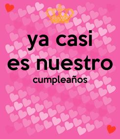 Poster: ya casi es nuestro cumpleaños