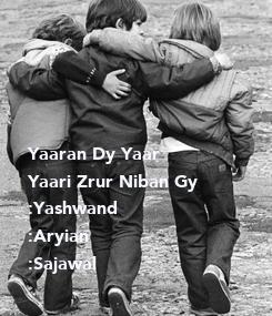 Poster:     Yaaran Dy Yaar  Yaari Zrur Niban Gy  :Yashwand :Aryian :Sajawal