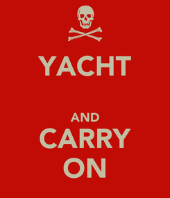 Poster: YACHT  AND CARRY ON