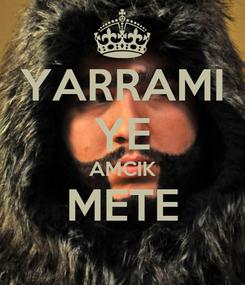 Poster: YARRAMI YE AMCIK METE