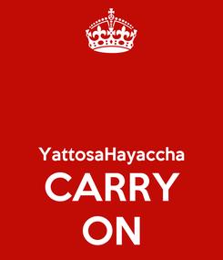Poster:   YattosaHayaccha CARRY ON