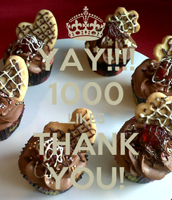 Poster: YAY!!!! 1000 LIKES THANK YOU!