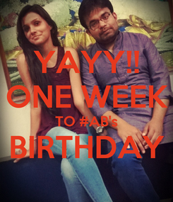 Poster: YAYY!! ONE WEEK TO #AB's BIRTHDAY