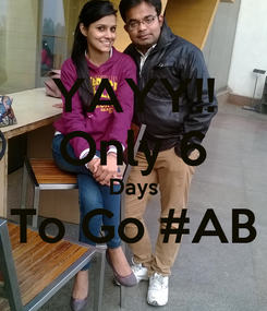 Poster: YAYY!! Only 6 Days To Go #AB