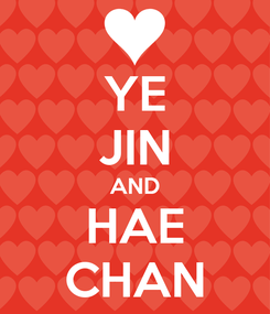 Poster: YE JIN AND HAE CHAN