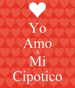 Poster: Yo Amo A Mi Cipotico