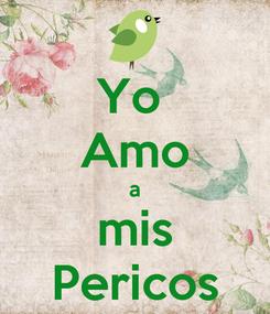 Poster: Yo  Amo a mis Pericos
