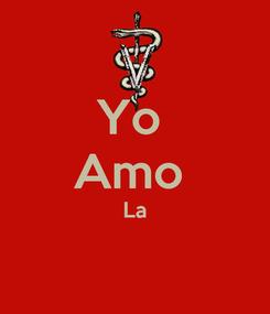 Poster: Yo  Amo  La
