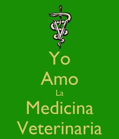 Poster: Yo Amo La Medicina Veterinaria