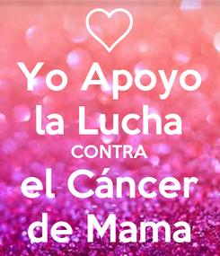 Poster: Yo Apoyo la Lucha CONTRA el Cáncer de Mama