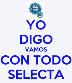 Poster: YO DIGO VAMOS CON TODO SELECTA