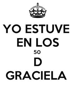 Poster: YO ESTUVE  EN LOS 50  D GRACIELA