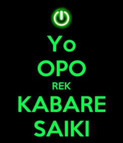Poster: Yo OPO REK KABARE SAIKI