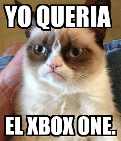 Poster: YO QUERIA  EL XBOX ONE.