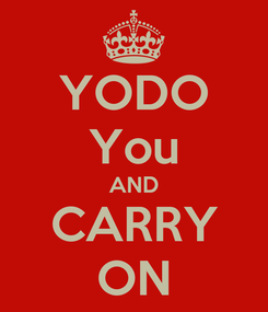 Poster: YODO You AND CARRY ON