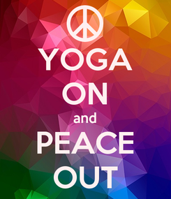 Poster: YOGA ON and PEACE OUT