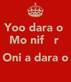 Poster: Yoo dara o   Mo nifẹẹ rẹ   Oni a dara o