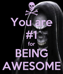 Poster: You are #1 for BEING AWESOME