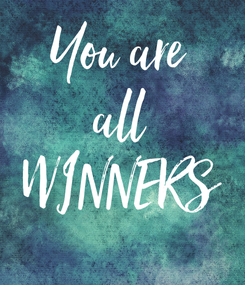 Poster: You are all WINNERS