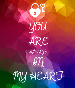 Poster: YOU  ARE ALWAYS IN MY HEART