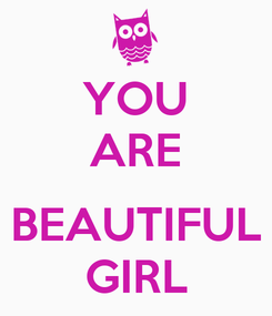 Poster: YOU ARE  BEAUTIFUL GIRL