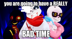 Poster: you are going to have a REALLY BAD TIME