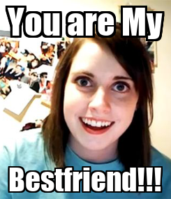Poster: You are My Bestfriend!!!