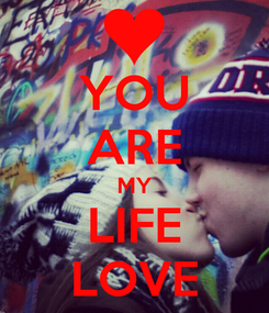 Poster: YOU ARE MY LIFE LOVE